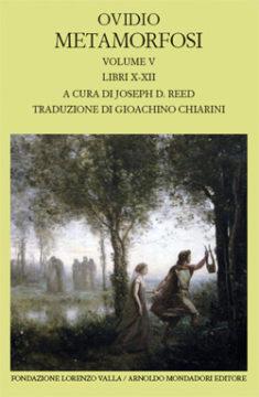 Libro Metamorfosi – vol. V (libri X-XII) Ovidio