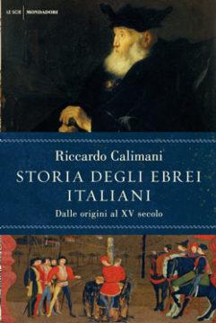 Libro Storia degli ebrei italiani – volume primo Riccardo Calimani