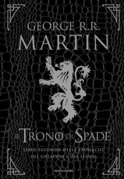 Libro Il Trono di Spade – Libro secondo delle cronache del Ghiaccio e del Fuoco George R.R. Martin