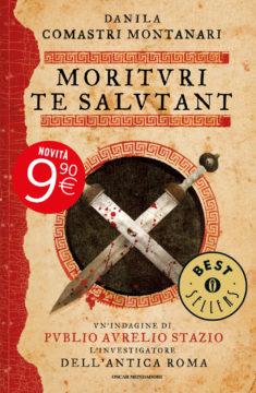 Libro Morituri te salutant Danila Comastri Montanari