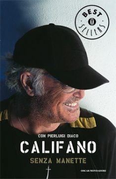 Libro Senza manette Franco Califano, Pierluigi Diaco