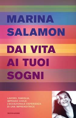 Libro Dai vita ai tuoi sogni Marina Salamon