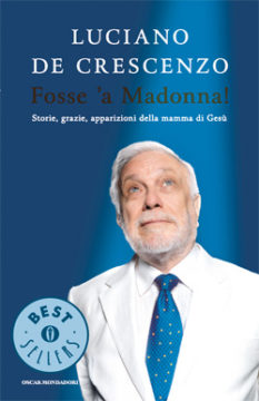 Libro Fosse 'a Madonna! Luciano De Crescenzo
