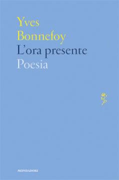 Libro L'ora presente Yves Bonnefoy