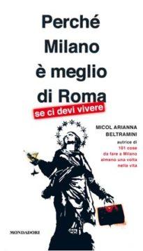 Perché Milano è meglio di Roma