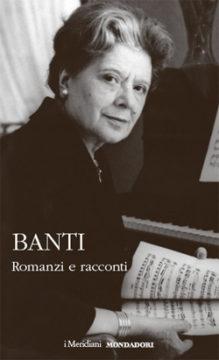 Libro Romanzi e racconti Anna Banti