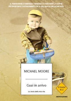 Libro Guai in arrivo Michael Moore