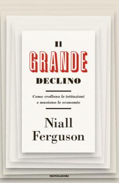 Libro Il grande declino Niall Ferguson