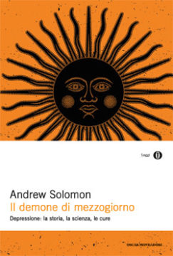 Libro Il demone di mezzogiorno Andrew Solomon