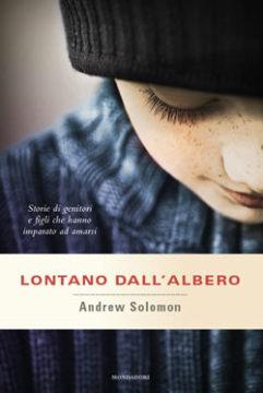 Libro Lontano dall'albero Andrew Solomon
