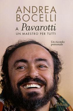 """ANDREA BOCELLI – """"A Luciano Pavarotti: un maestro per tutti;"""""""