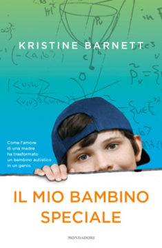 Libro Il mio bambino speciale Kristine Barnett