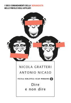 Libro Dire e non dire Nicola Gratteri, Antonio Nicaso