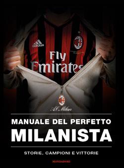 Libro Manuale del perfetto milanista AA.VV.