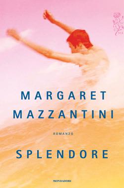 Libro Splendore Margaret Mazzantini