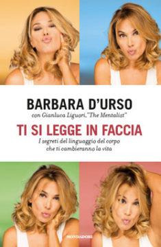 Libro Ti si legge in faccia Barbara d'Urso, Gianluca Liguori