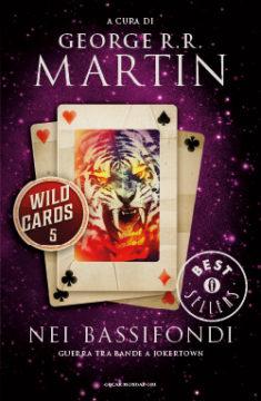 Libro Wild cards 5. Nei bassifondi George R.R. Martin