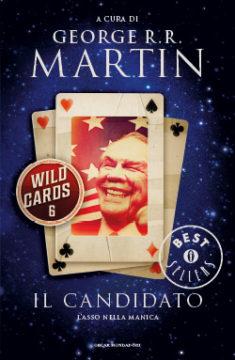 Libro Wild cards 6. Il candidato George R.R. Martin