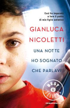 Libro Una notte ho sognato che parlavi Gianluca Nicoletti