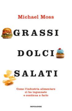 Grassi, dolci, salati