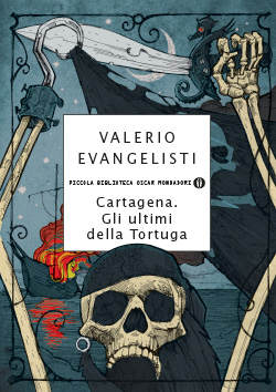 Libro Cartagena. Gli ultimi della Tortuga Valerio Evangelisti