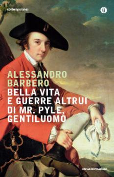 Libro Bella vita e guerre altrui di Mr Pyle, gentiluomo Alessandro Barbero