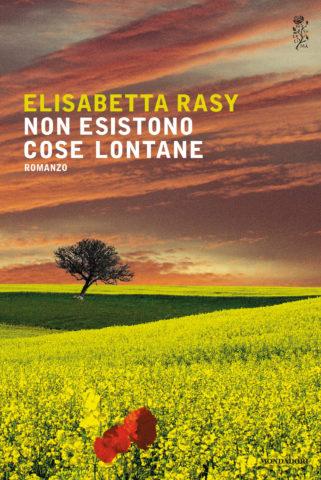 Libro Non esistono cose lontane Elisabetta Rasy