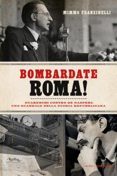 Libro Bombardate Roma! Mimmo Franzinelli