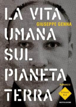 Libro La vita umana sul pianeta Terra Giuseppe Genna