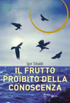 Libro Il frutto proibito della conoscenza Igor Sibaldi