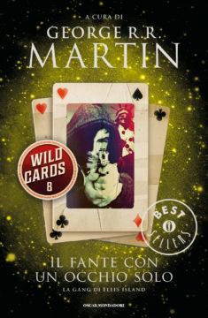 Libro Wild cards 8. Il fante con un occhio solo George R.R. Martin