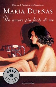 Libro Un amore più forte di me Maria Duenas