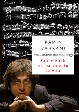 Libro Come Bach mi ha salvato la vita Ramin Bahrami