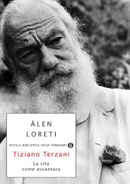 Libro Tiziano Terzani: la vita come avventura Alen Loreti