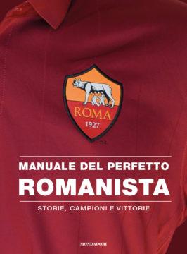 Libro Manuale del perfetto romanista AA.VV.