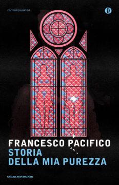 Libro Storia della mia purezza Francesco Pacifico