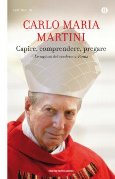 Libro Capire, comprendere, pregare Carlo Maria Martini