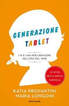 Libro Generazione tablet Katia Provantini, Maria Longoni