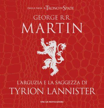 Libro L'arguzia e la saggezza di Tyrion Lannister George R.R. Martin