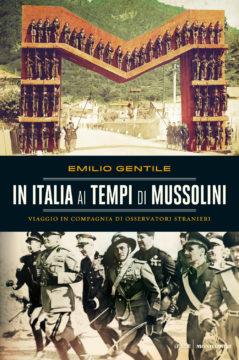 Libro In Italia ai tempi di Mussolini Emilio Gentile