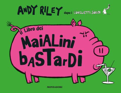 Libro Il libro dei maialini bastardi Andy Riley