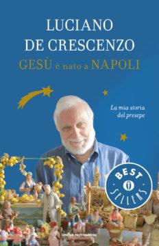 Libro Gesù è nato a Napoli Luciano De Crescenzo