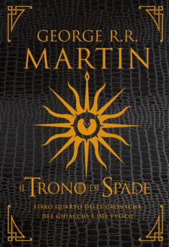 Il Trono di Spade – Libro quarto delle cronache del Ghiaccio e del Fuoco