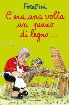 Libro C'era una volta un pezzo di legno… Giorgio Forattini
