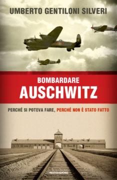 Bombardare Auschwitz