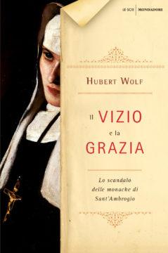 Libro Il vizio e la grazia Hubert Wolf
