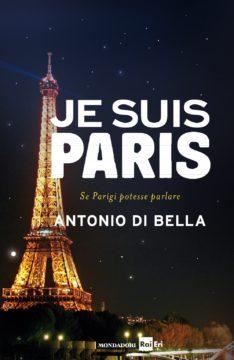 Libro Je suis Paris Antonio Di Bella