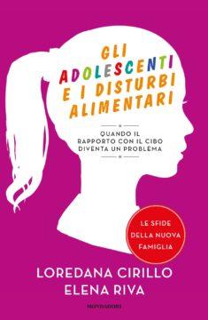 Libro Gli adolescenti e i disturbi alimentari Elena Riva, Loredana Cirillo