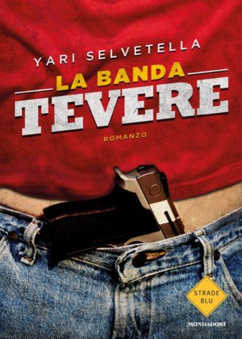 Libro La banda Tevere Yari Selvetella