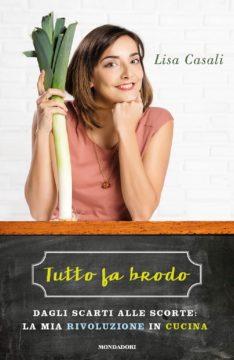 Libro Tutto fa brodo Lisa Casali